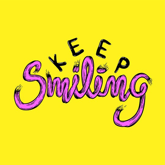 Keep Smiling Positive Calm Art Lettering